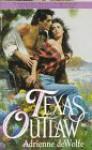 Texas Outlaw - Adrienne deWolfe