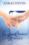 Second Chance Romance (Up In Flames, #1) - Asrai Devin