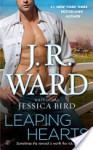 Leaping Hearts - Jessica Bird, J.R. Ward