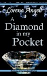 A Diamond In My Pocket (The Unaltered #1) - Lorena Angell