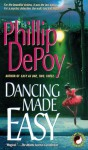 Dancing Made Easy - Phillip DePoy