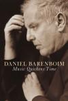 Music Quickens Time - Daniel Barenboim