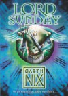 Lord Sunday - Garth Nix