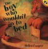 The Boy Who Wouldn't Go to Bed (Picture Puffins) - Helen Cooper