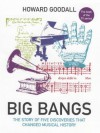 Big Bangs: Five Musical Revolutions - Howard Goodall