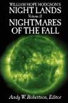 William Hope Hodgson's Night Lands Volume 2: Nightmares of the Fall - Andy W. Robertson, John C. Wright, Gerard Houarner, Brett Davidson