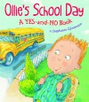 Ollie's School Day: A Yes-and-no Story - Stephanie Calmenson, Abby Carter