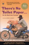 There's No Toilet Paper . . . on the Road Less Traveled: The Best of Travel Humor and Misadventure (Travelers' Tales) - Doug Lansky