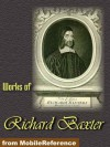 Works of Richard Baxter. A Call to the Unconverted to Turn and Live, The Causes and Danger of Slighting Christ and His Gospel, The Reformed Pastor & The Saints' Everlasting Rest (Mobi Collected Works) - Richard Baxter