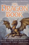 The Dragon Book: Magical Tales from the Masters of Modern Fantasy - Jack Dann, Gardner R. Dozois, Cecelia Holland, Naomi Novik