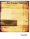 Post-Prandial Philosophy - Grant Allen
