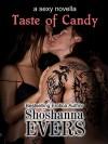 Taste of Candy - Shoshanna Evers