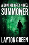 The Summoner (The Dominic Grey Series) - Layton Green
