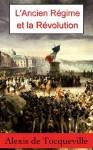 L'Ancien régime et la Révolution (French Edition) - Alexis de Tocqueville