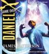 Daniel X: Game Over - James Patterson, Milo Ventimiglia, Ned Rust