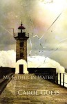 My Father in Water - Carol Guess