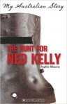 The Hunt for Ned Kelly - Sophie Masson