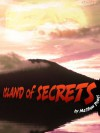 Island of Secrets - Matthew Power