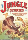 Jungle Stories - 08/31: Adventure House Presents: - J. Irving Crump, W.J. Stamper, Douglas M. Dold, Murray Leinster, John P. Gunnison, Domingo F. Periconi