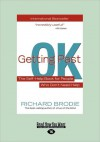 Getting Past Ok: The Self-Help Book for People Who Don't Need Help (Large Print 16pt) - Richard Brodie