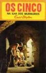 Os Cinco na Ilha dos Murmúrios (Os Cinco, #20) - Enid Blyton, Maria da Graça Moctezuma
