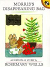 Morris's Disappearing Bag: A Christmas Story - Rosemary Wells