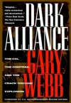 Dark Alliance: The CIA, the Contras, and the Crack Cocaine Explosion - Gary Webb