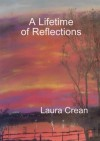 A Lifetime of Reflections - Laura Crean
