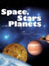 Space, Stars and Planets - Steve Massey