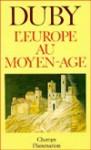 L'Europe au Moyen Age - Georges Duby