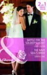 Battle for the Soldier's Heart. Cara Colter. the Navy Seal's Bride - Cara Colter