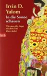 In die Sonne schauen: Wie man die Angst vor dem Tod überwindet (German Edition) - Irvin D. Yalom, Barbara Linner