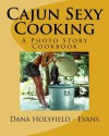 Cajun Sexy Cooking (Volume 1) - Dana Holyfield