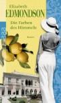 Die Farben des Himmels - Elizabeth Edmondson