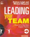 Leading Your Team: How to Involve and Inspire Teams - Andrew Leigh, Michael Maynard