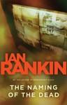 The Naming of the Dead - Ian Rankin