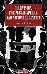 Television, the Public Sphere, and National Identity - Monroe E. Price