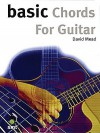 Basic Chords For Guitar (The Basic Series) - David Mead