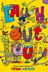 Laugh Out Loud: Funny Poems. Chosen by Fiona Waters - Fiona Waters