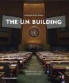 The U.N. Building - Aaron Betsky, Kofi Annan