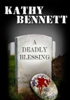 A Deadly Blessing - Kathy Bennett