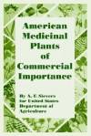 American Medicinal Plants of Commercial Importance - A.F. Sievers, Department Of Agriculture