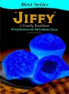 """Jiffy"": A Family Tradition, Mixing Business and Old-Fashioned Values - Cynthia Furlong Reynolds"