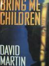 Bring Me Children - David Martin
