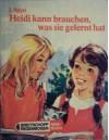 Heidi: Heidis Lehr- und Wanderjahre. Heidi kann brauchen, was sie gelernt hat. - Johanna Spyri