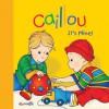 Caillou: It's Mine! (Board Book) - Joceline Sanschagrin, Pierre Brignaud