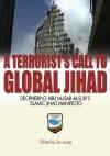 A Terrorist's Call to Global Jihad: Deciphering Abu-Musab Al-Suris Islamic Jihad Manifesto - Jim Lacey