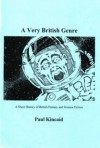 A Very British Genre: A Short History of British Fantasy and Science Fiction - Paul Kincaid