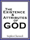 The Existence and Attributes of God - William Symington, Stephen Charnock