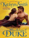When Seducing a Duke - Kathryn Smith